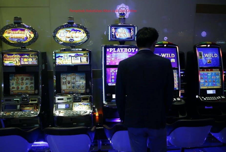 Penyebab Kekalahan Main Judi Slot Online
