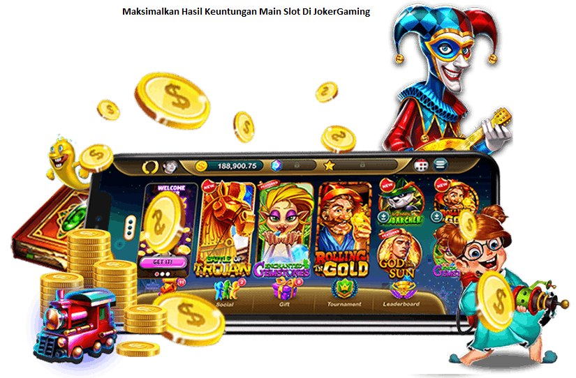 Maksimalkan Hasil Keuntungan Main Slot Di JokerGaming
